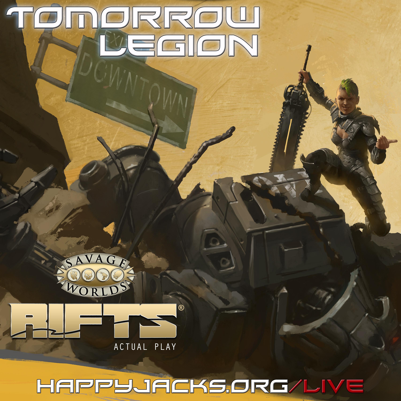 TOMORROW01 Happy Jacks RPG Actual Play – Tomorrow Legion – Savage RIFTS