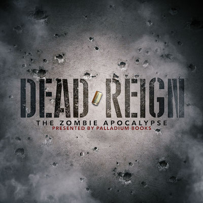 Dead Reign: Sponsored by Palladium Books