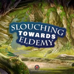 """A white title that says """"slouching towards Eldemy"""" with a blue outline in front of a green fantasy-looking forest background."""